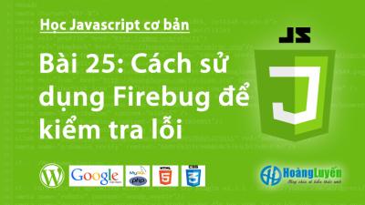 Cách sử dụng Firebug để kiểm tra lỗi Javascript