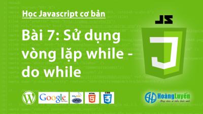 Sử dụng vòng lặp while – do while trong Javascript