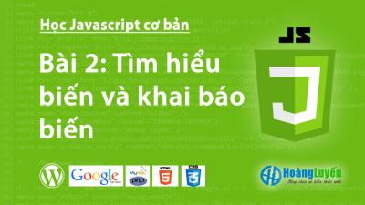 Tìm hiểu biến và khai báo biến trong Javascript