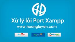 Hướng dẫn cách xử lý lỗi Port Xampp nhanh gọn