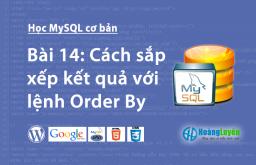 Cách sắp xếp kết quả với lệnh Order By trong MySQL