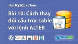 Cách thay đổi cấu trúc table với lệnh ALTER TABLE