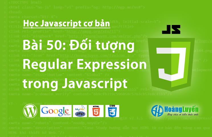 Đối tượng Regular Expression trong Javascript