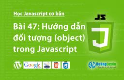 Hướng dẫn đối tượng (object) trong Javascript