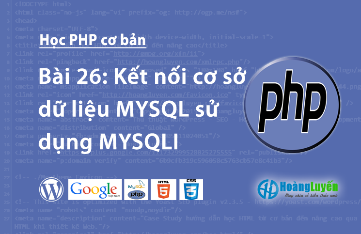 Hướng dẫn kết nối cơ sở dữ liệu MYSQL sử dụng MYSQLI