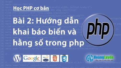 Hướng dẫn khai báo biến và hằng số trong php