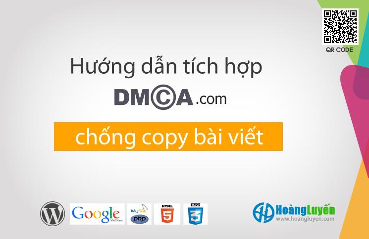 Hướng dẫn tích hợp DMCA bảo vệ bản quyền bài viết