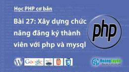 Hướng dẫn xây dựng chức năng đăng ký thành viên với php và mysql