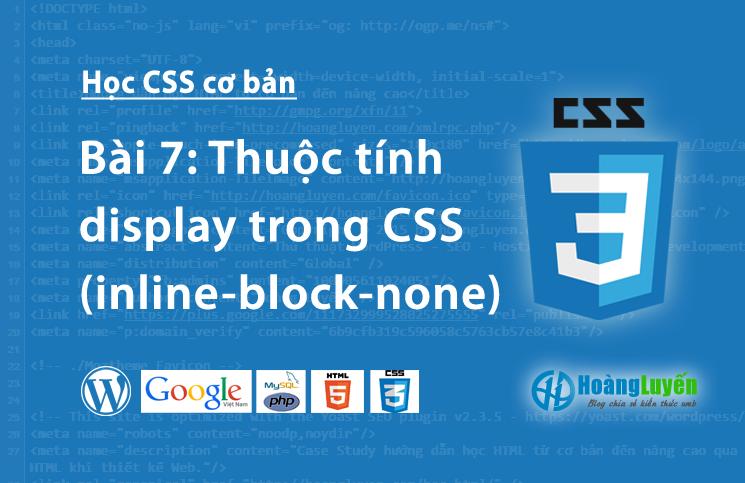 Thuộc tính display trong CSS (inline - block - none)
