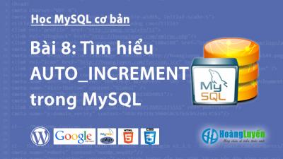 Tìm hiểu AUTO_INCREMENT trong MySQL