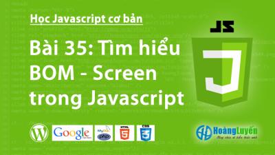 Tìm hiểu BOM – Screen trong Javascript