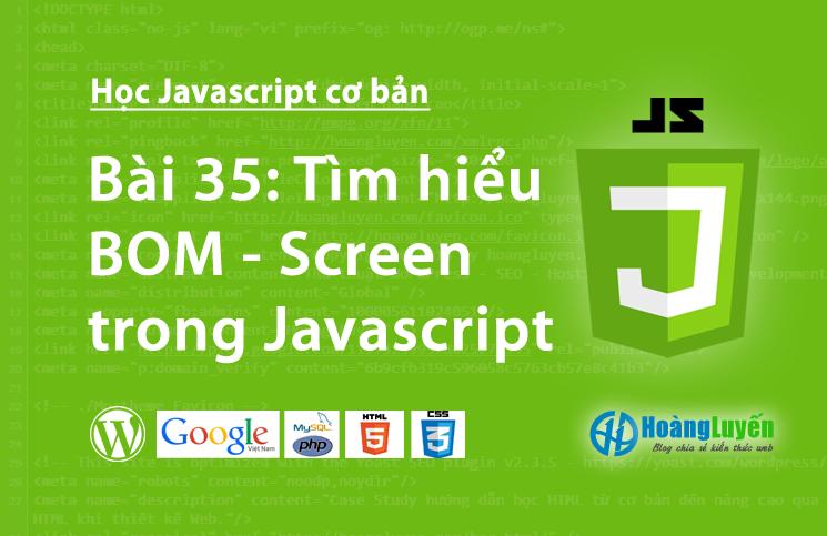 Tìm hiểu BOM - Screen trong Javascript
