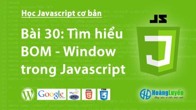 Tìm hiểu BOM – Window trong Javascript