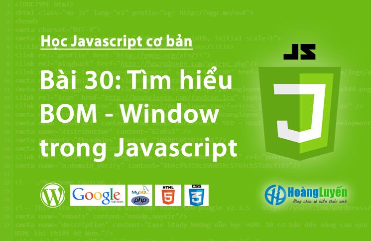 Tìm hiểu BOM - Window trong Javascript