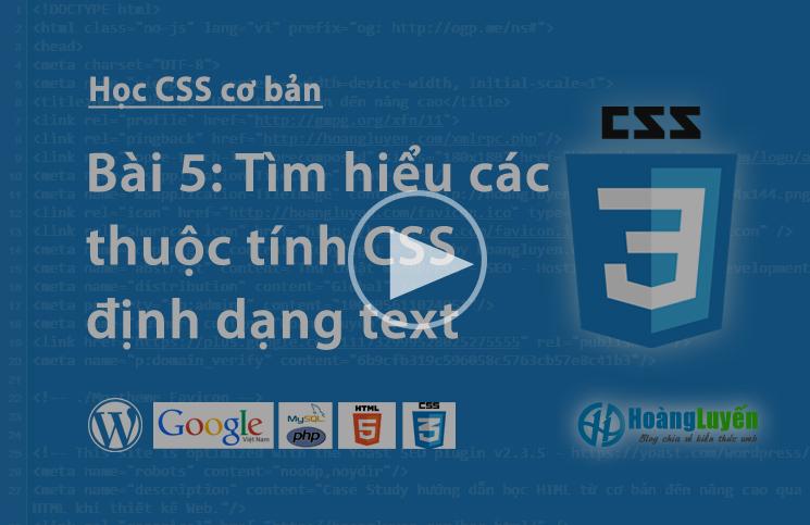 Video học CSS: Các thuộc tính định dạng văn bản trong CSS
