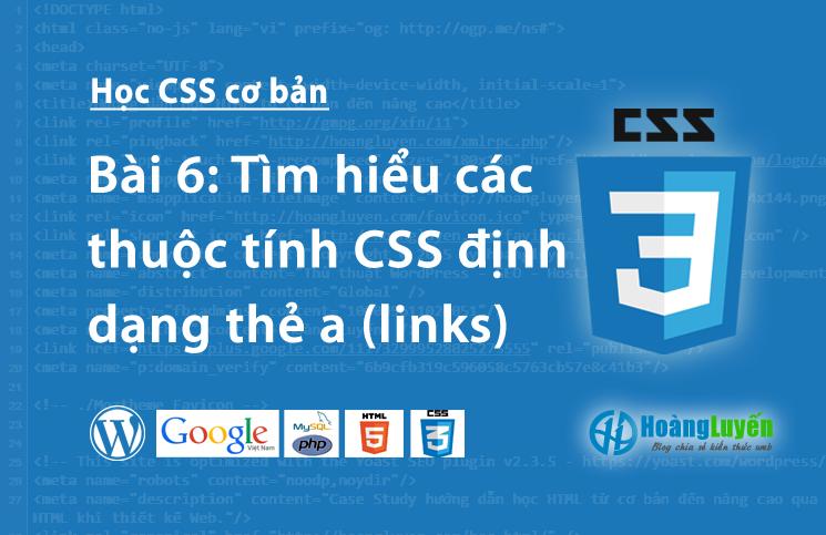 Tìm hiểu các thuộc tính CSS định dạng thẻ a (links)