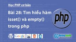 Tìm hiểu hàm isset() và empty() trong php