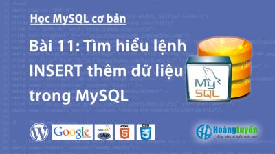 Tìm hiểu lệnh INSERT thêm dữ liệu trong MySQL