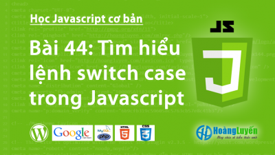 Tìm hiểu lệnh switch case trong Javascript