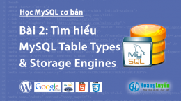 Tìm hiểu MySQL Table Types & Storage Engines
