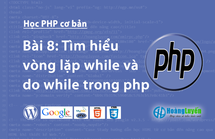 tim-hieu-vong-lap-while-va-do-while-trong-php