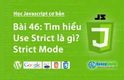 Tìm hiểu Use Strict là gì? Strict Mode trong javascript