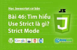 Tìm hiểu Use Strict là gì? Strict Mode trong javascript