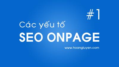 Các yếu tố quan trọng trong SEO Onpage #1