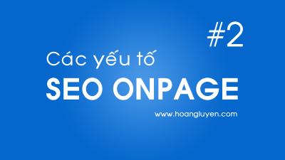 Các yếu tố quan trọng trong SEO Onpage #2